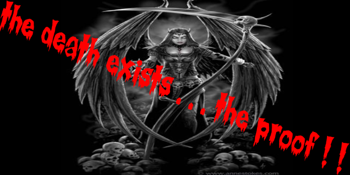 the death exists ... the proof ! Index du Forum