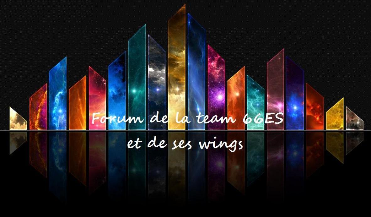 Forum de la team 66 es et de ses wings Index du Forum